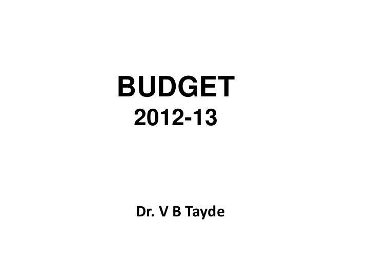 BUDGET2012-13Dr. V B Tayde