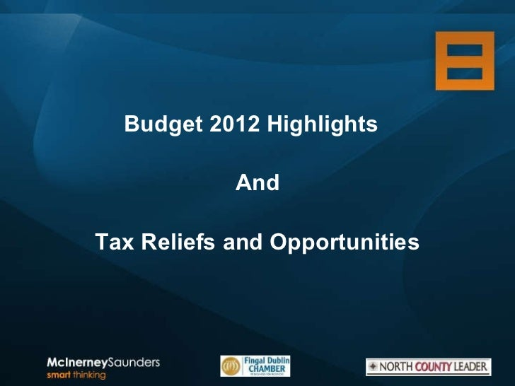 Budget 2012 Highlights  And Tax Reliefs and Opportunities