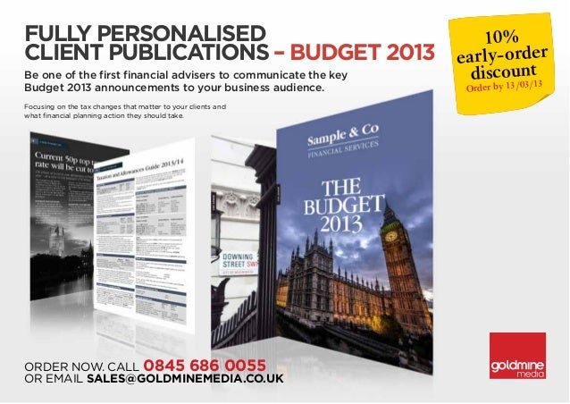 Fully personalised                   10%client publications – Budget 2013 early-orderBe one of the first financial adviser...