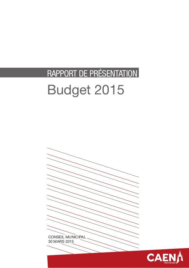 RAPPORT DE PRÉSENTATION Budget 2015 CONSEIL MUNICIPAL 30 MARS 2015