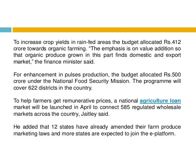 """To increase crop yields in rain-fed areas the budget allocated Rs.412 crore towards organic farming. """"The emphasis is on v..."""
