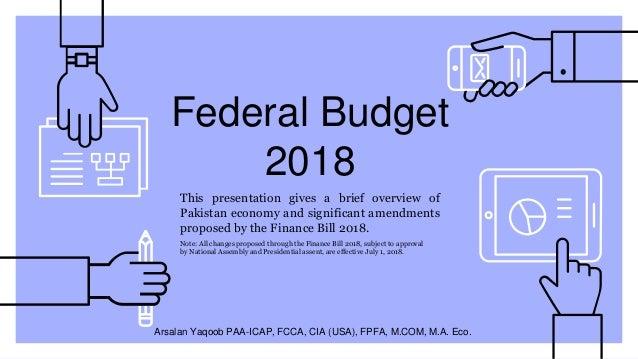 Budget 2018-19 Arsalan yaqoob's Presentation (Pakistan Budget 2018 19…