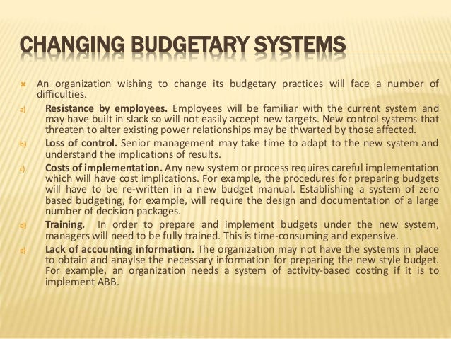 budgetary slack and control Planning and control processes in nearly all organizations and is widely used, it is far from perfect  budgetary slack in this paper is defined as the subordinates'.