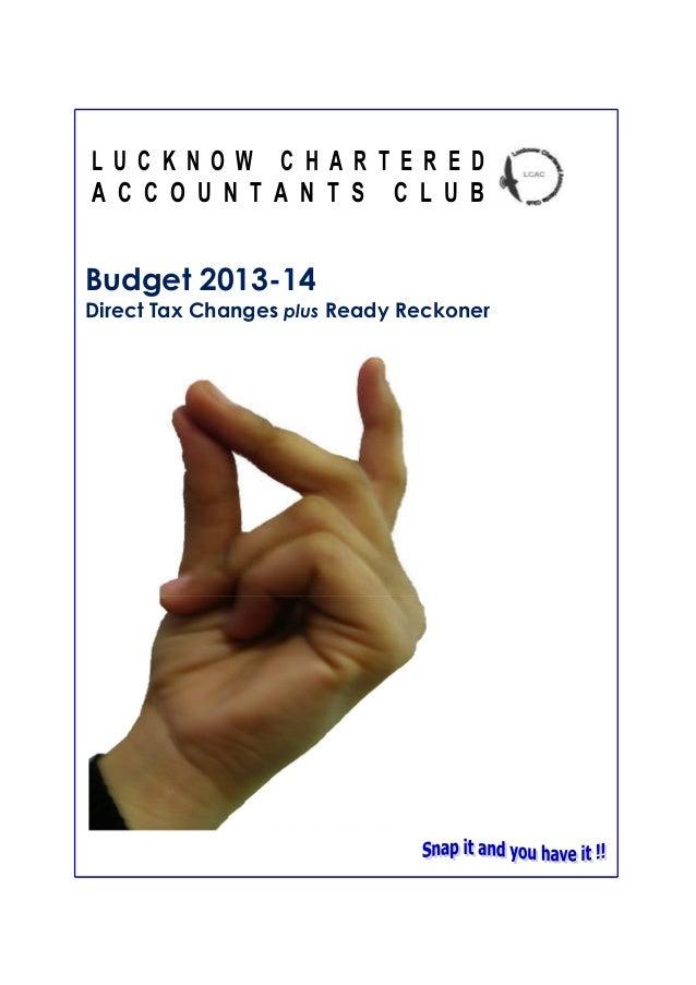 L U C K N O W C H A R T E R E D A C C O U N T A N T S C L U B Budget 2013-14 Direct Tax Changes plus Ready Reckoner