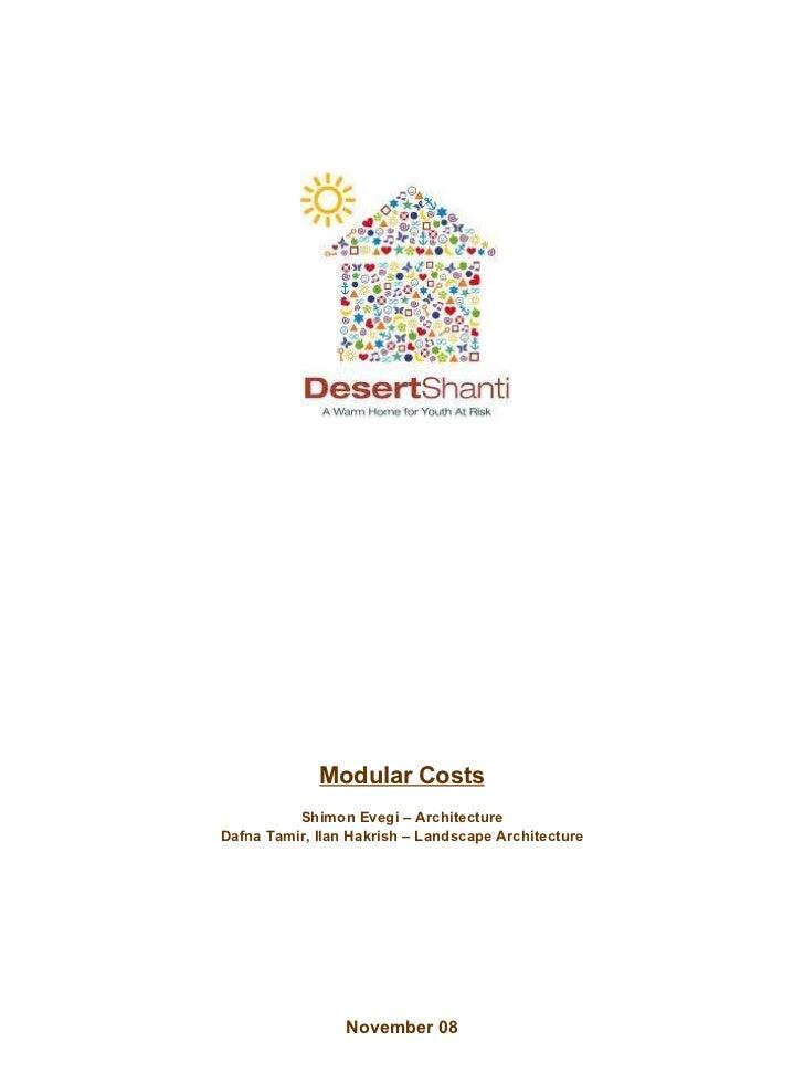 Shimon Evegi – Architecture Dafna Tamir, Ilan Hakrish – Landscape Architecture Modular Costs November 08