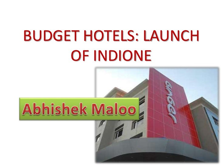 BUDGET HOTELS: LAUNCH     OF INDIONE