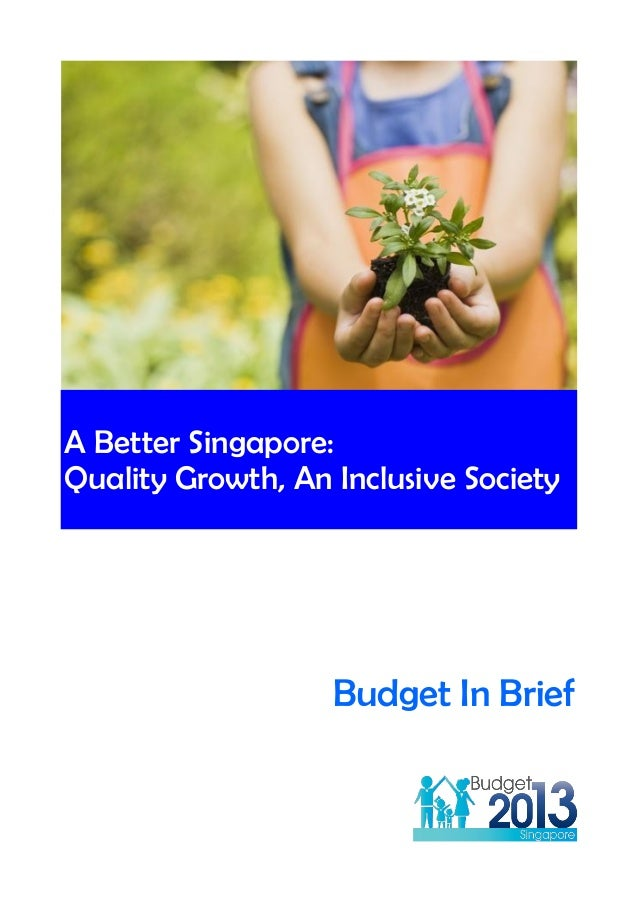 A Better Singapore: Quality Growth, An Inclusive Society Budget In Brief