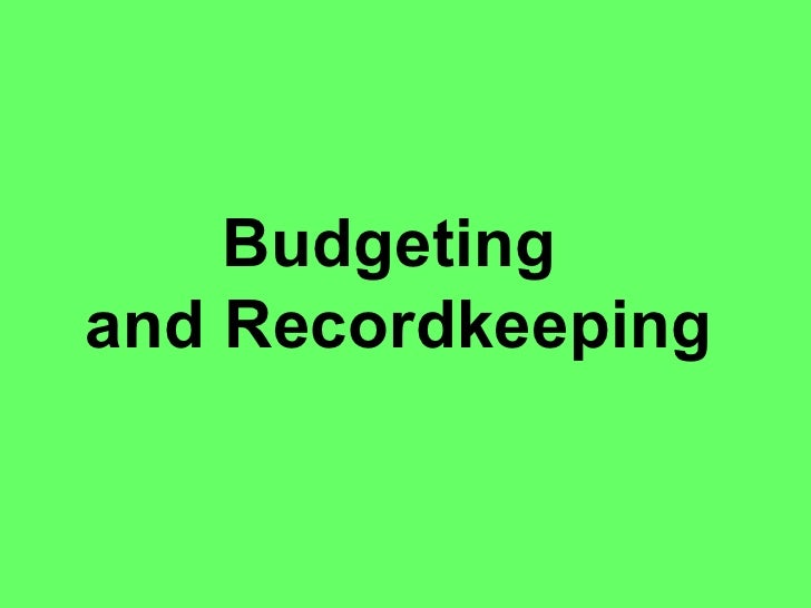 Budgeting  and Recordkeeping