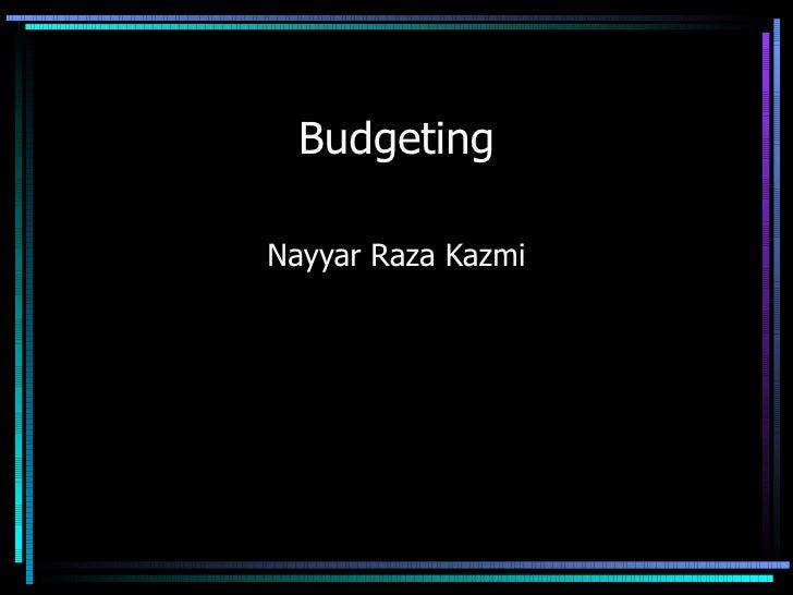 Budgeting Nayyar Raza Kazmi