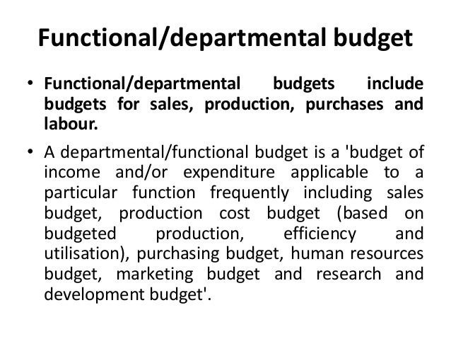 types of functional budgets Zbb is designed to evaluate the whole spectrum of functional activity so that areas that are inefficient and of  types of budgets master budget zero-based budgeting.