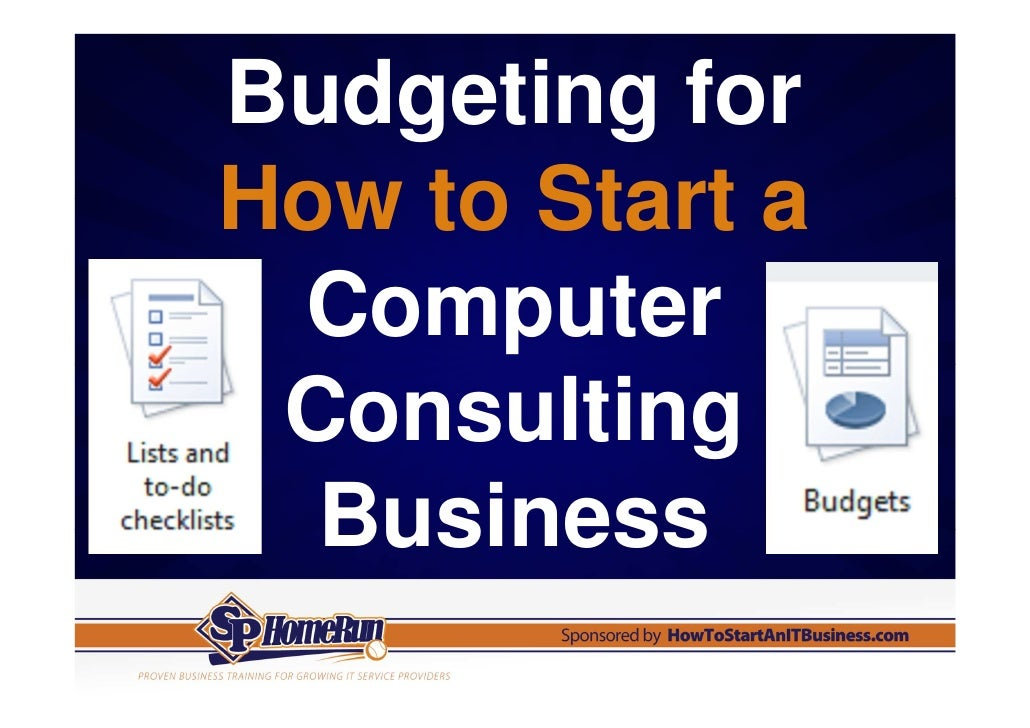 Budgeting forHow to Start a Computer Consulting  Business