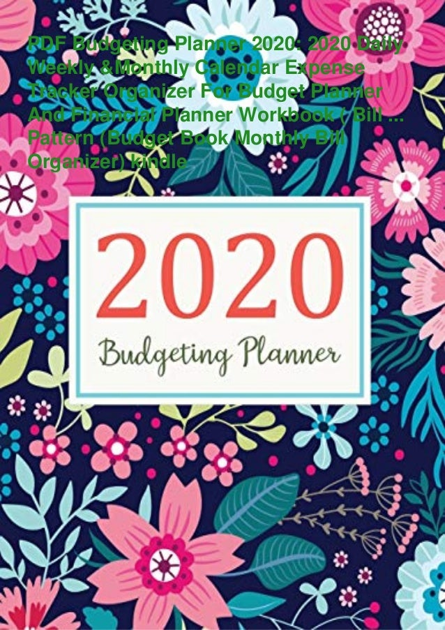 PDF Budgeting Planner 2020: 2020 Daily Weekly &Monthly Calendar Expense Tracker Organizer For Budget Planner And Financial...