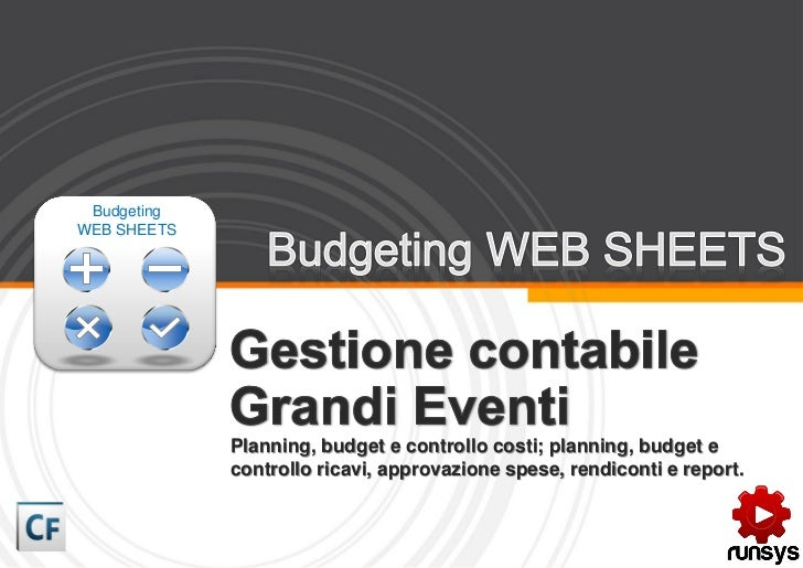 BudgetingWEB SHEETS             Planning, budget e controllo costi; planning, budget e             controllo ricavi, appro...