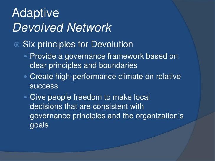 AdaptiveDevolved Network<br />Six principles for Devolution<br />Provide a governance framework based on clear principles ...