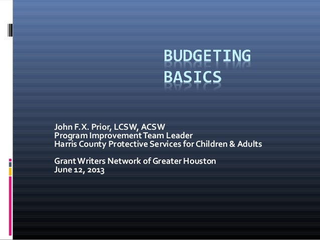 John F.X. Prior, LCSW, ACSWProgram ImprovementTeam LeaderHarris County Protective Services for Children & AdultsGrantWrite...