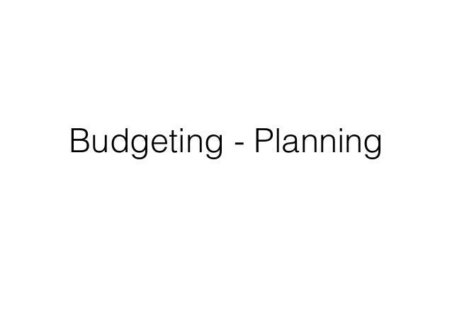 Budgeting - Planning