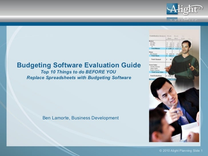 Ben Lamorte, Business Development Budgeting Software Evaluation Guide Top 10 Things to do BEFORE YOU  Replace Spreadsheets...