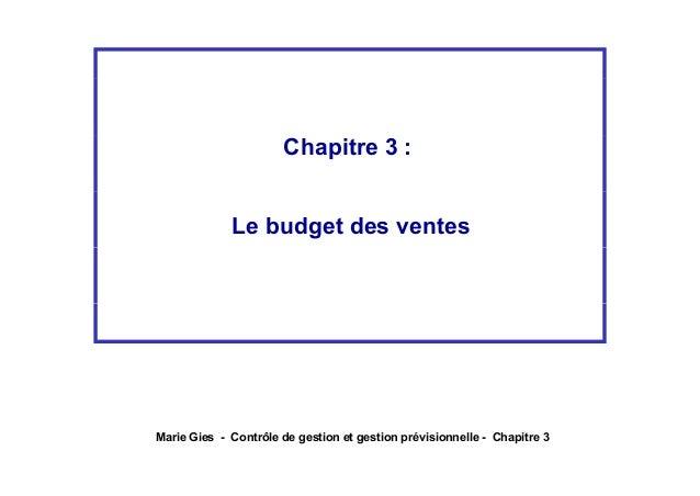 Chapitre 3 :             Le budget des ventesMarie Gies - Contrôle de gestion et gestion prévisionnelle - Chapitre 3