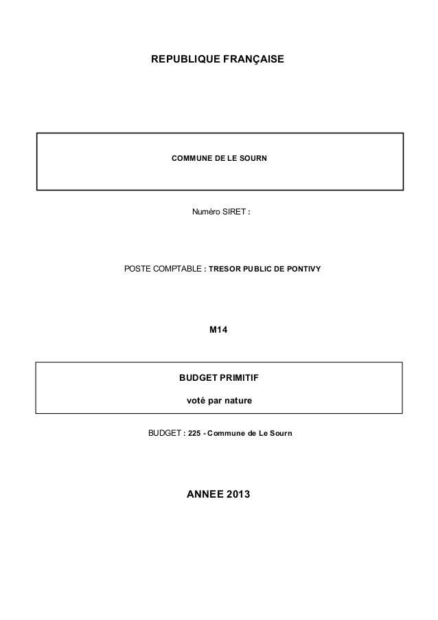 REPUBLIQUE FRANÇAISECOMMUNE DE LE SOURNANNEE 2013BUDGET PRIMITIFvoté par natureM14POSTE COMPTABLE : TRESOR PUBLIC DE PONTI...