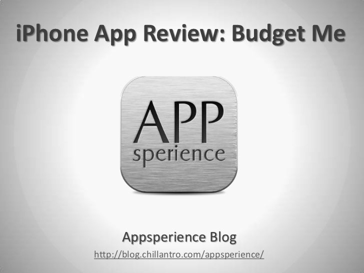 iPhone App Review: Budget Me            Appsperience Blog      http://blog.chillantro.com/appsperience/
