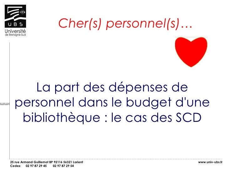 Service commun de la  documentation La part des dépenses de personnel dans le budget d'une bibliothèque : le cas des SCD C...