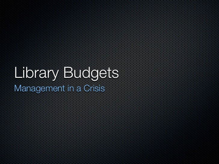 Library BudgetsManagement in a Crisis