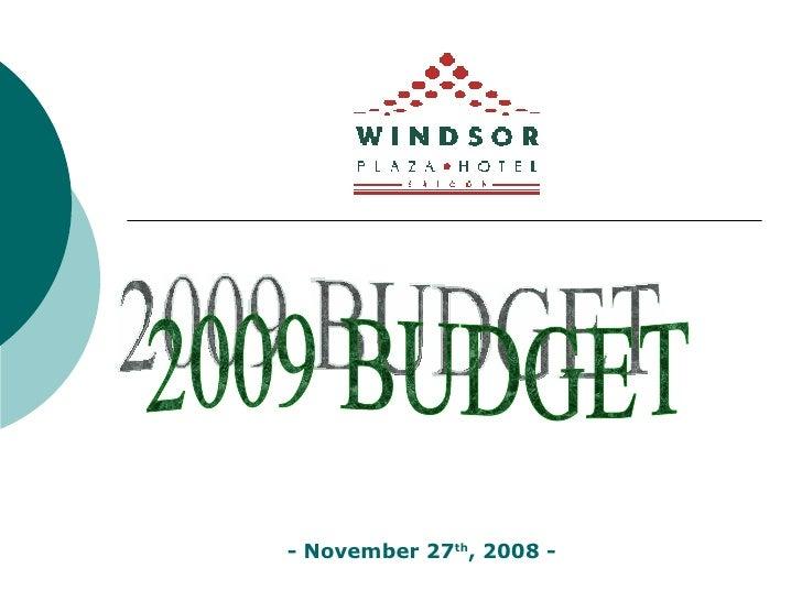 2009 BUDGET - November 27 th , 2008 -