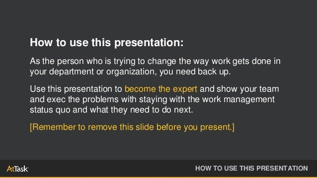 How to use this presentation: As the person who is trying to change the way work gets done in your department or organizat...