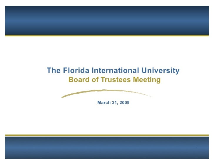 The Florida International University      Board of Trustees Meeting               March 31, 2009                          ...