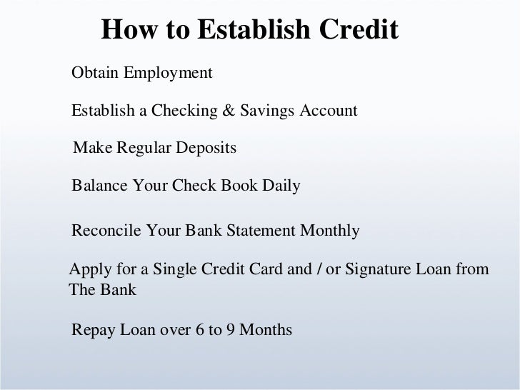 how to establish your credit How to establish, use & protect credit view a pdf of this brochure (556 kb, 12 pages) credit is a valuable commodity having the ability to borrow funds enables.