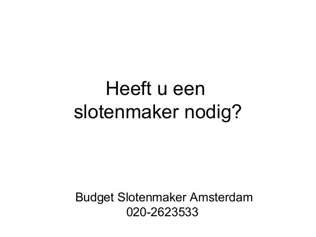 Heeft u een slotenmaker nodig?  Budget Slotenmaker Amsterdam 020-2623533
