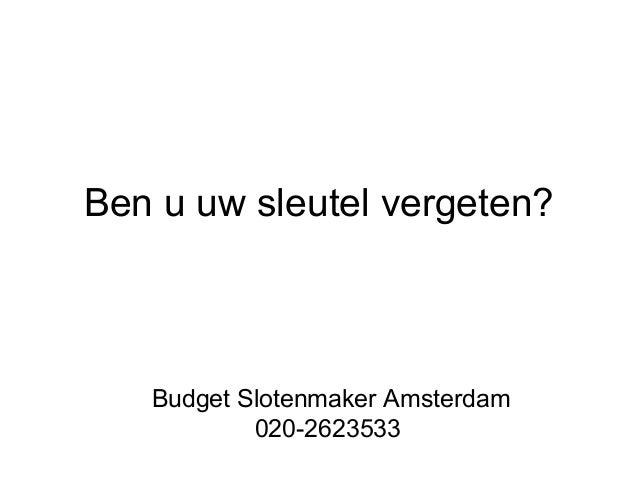 Budget Slotenmaker Amsterdam | Bel 020-2623533 Slide 2