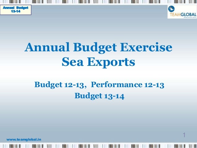 Annual Budget    13-14           Annual Budget Exercise               Sea Exports                Budget 12-13, Performance...