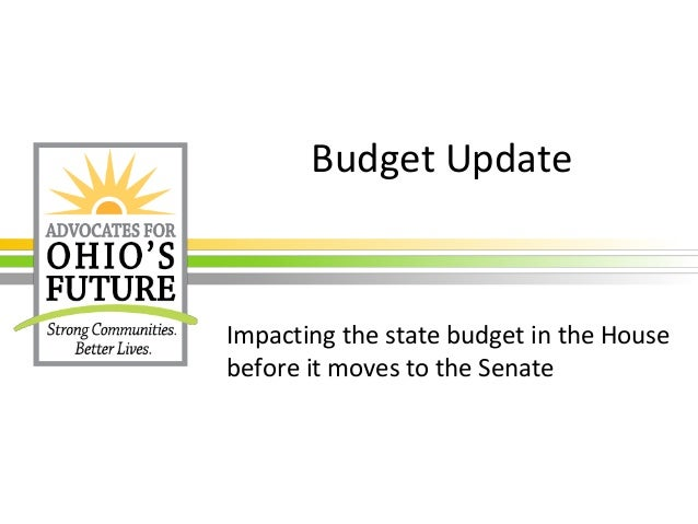 Budget Update Impacting the state budget in the House before it moves to the Senate