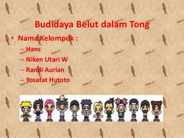 Budidaya Belut dalam Tong • Nama Kelompok : – Hans – Niken Utari W – Randi Aurian – Yosafat Hutoto
