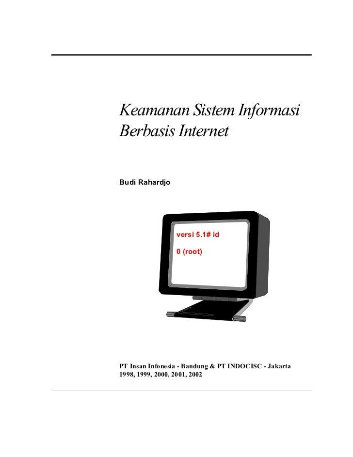 Keamanan Sistem InformasiBerbasis InternetBudi Rahardjo                 versi 5.1# id                 0 (root)PT Insan Inf...