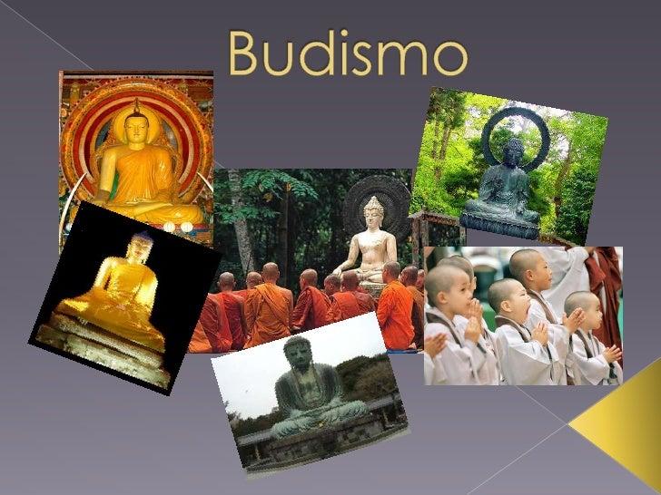    Budismo é uma religião não-teísta,    abrangendo uma variedade de    tradições, crenças e práticas, baseadas    nos en...