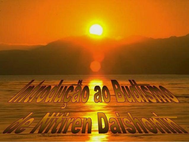 Venha contemplar o sol comigo, sente-se ao meu lado na pedra e vamos conversar sobre o Budismo, eu vou lhe contar sobre os...