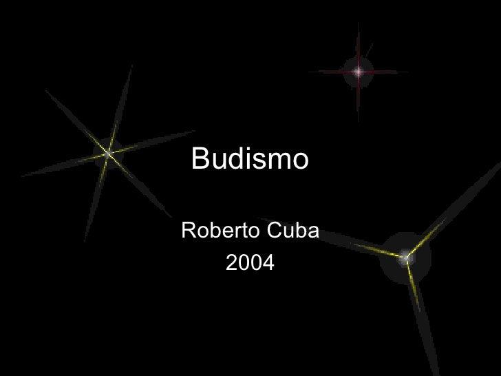 Budismo Roberto Cuba 2004