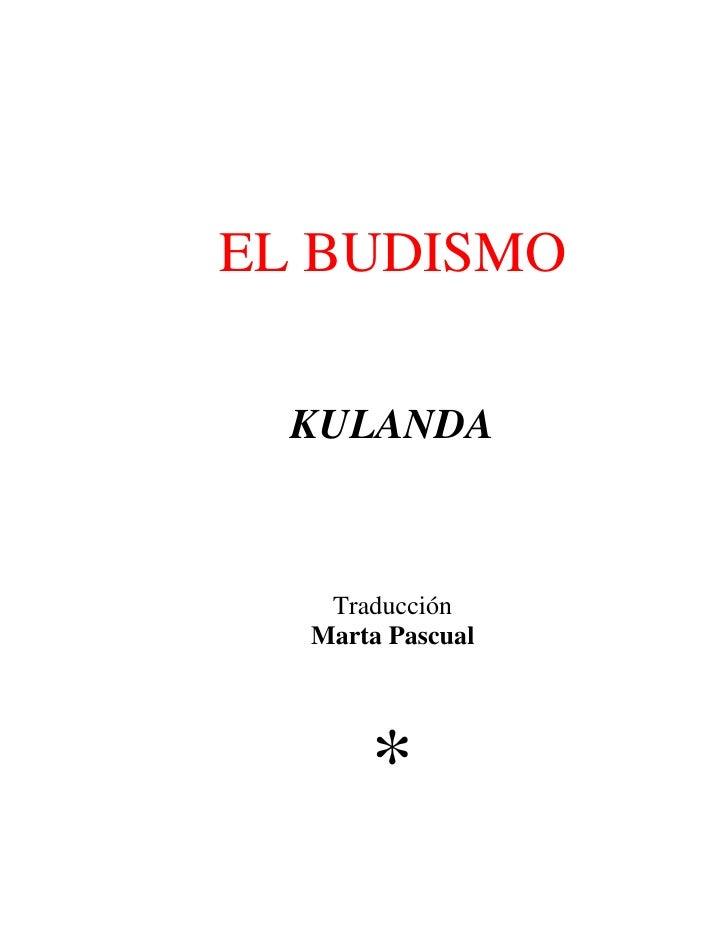 EL BUDISMO  KULANDA   Traducción  Marta Pascual      *