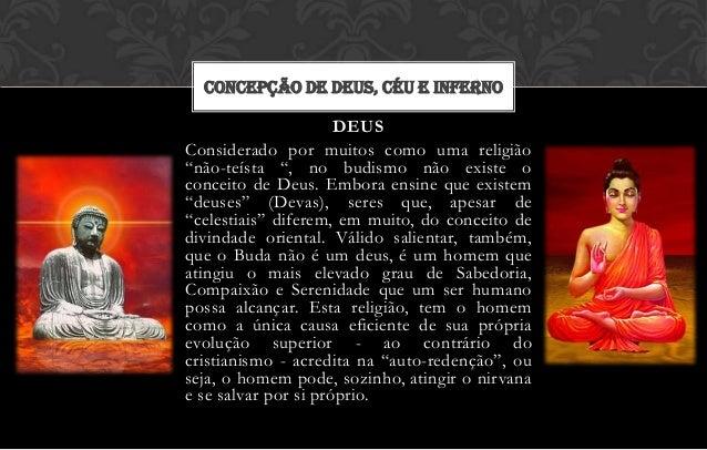 """CONCEPÇÃO DE DEUS, CÉU E INFERNO                      DEUSConsiderado por muitos como uma religião""""não-teísta """", no budism..."""