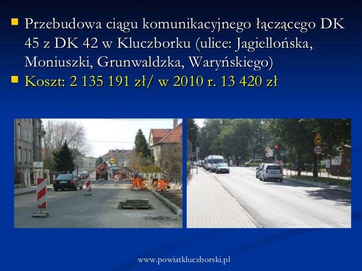 <ul><li>Przebudowa ciągu komunikacyjnego łączącego DK 45 z DK 42 w Kluczborku (ulice: Jagiellońska, Moniuszki, Grunwaldzka...