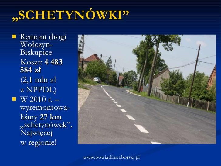 <ul><li>Remont drogi Wołczyn-Biskupice </li></ul><ul><li>Koszt:  4 483 584 zł  </li></ul><ul><li>(2,1 mln zł  </li></ul><u...