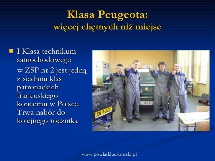 Klasa Peugeota: więcej chętnych niż miejsc <ul><li>I Klasa technikum samochodowego  </li></ul><ul><li>w ZSP nr 2 jest jedn...