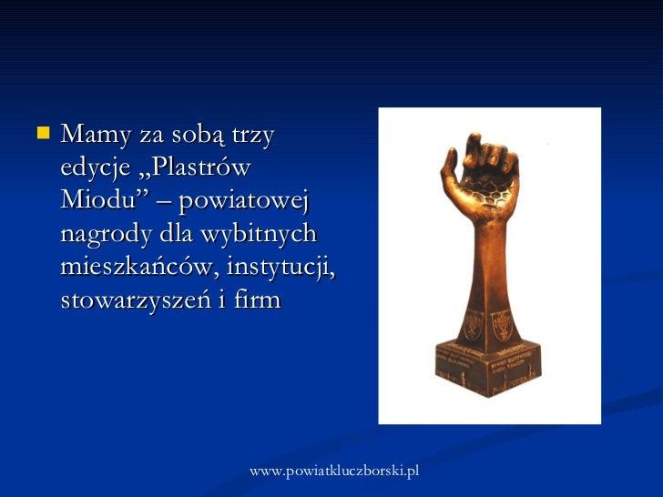 """<ul><li>Mamy za sobą trzy edycje """"Plastrów Miodu"""" – powiatowej nagrody dla wybitnych mieszkańców, instytucji, stowarzyszeń..."""