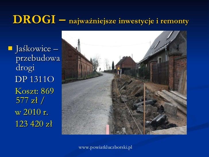 DROGI –  najważniejsze inwestycje i remonty <ul><li>Jaśkowice – przebudowa drogi  </li></ul><ul><li>DP 1311O </li></ul><ul...