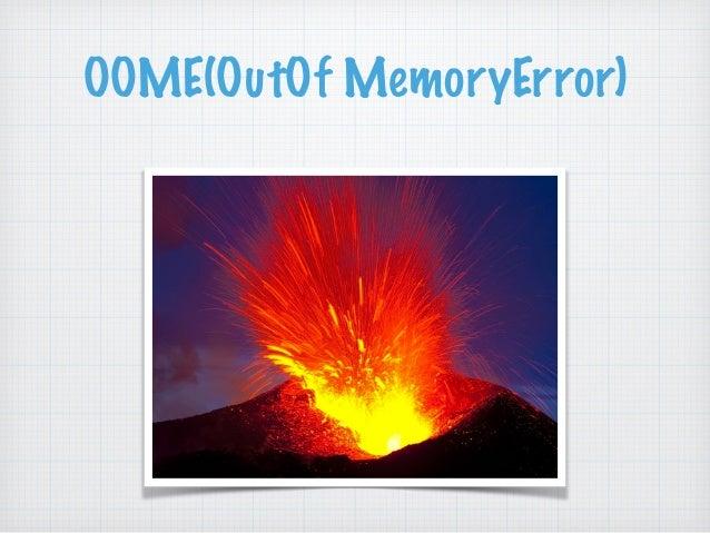 OOME(OutOf MemoryError)