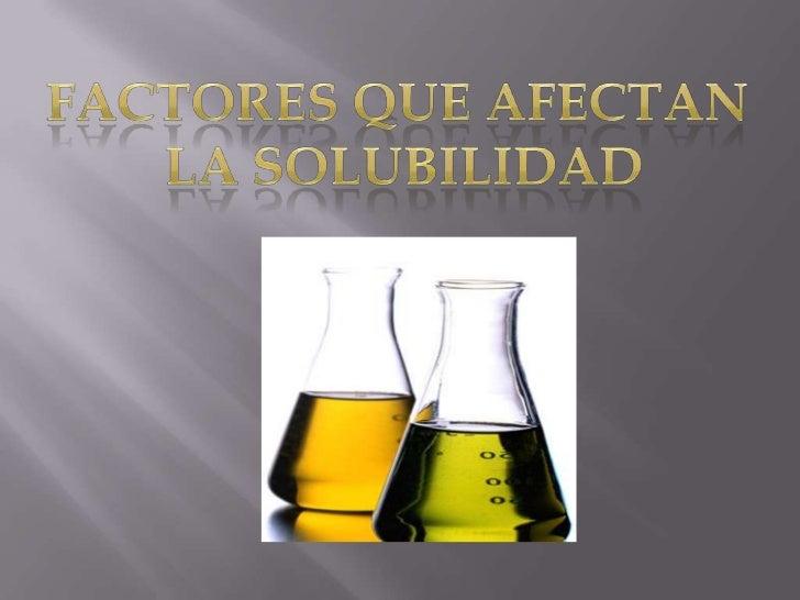    Las fuerzas de atracción entre las moléculas del    gas y del disolvente son principalmente fuerzas    de dispersión d...