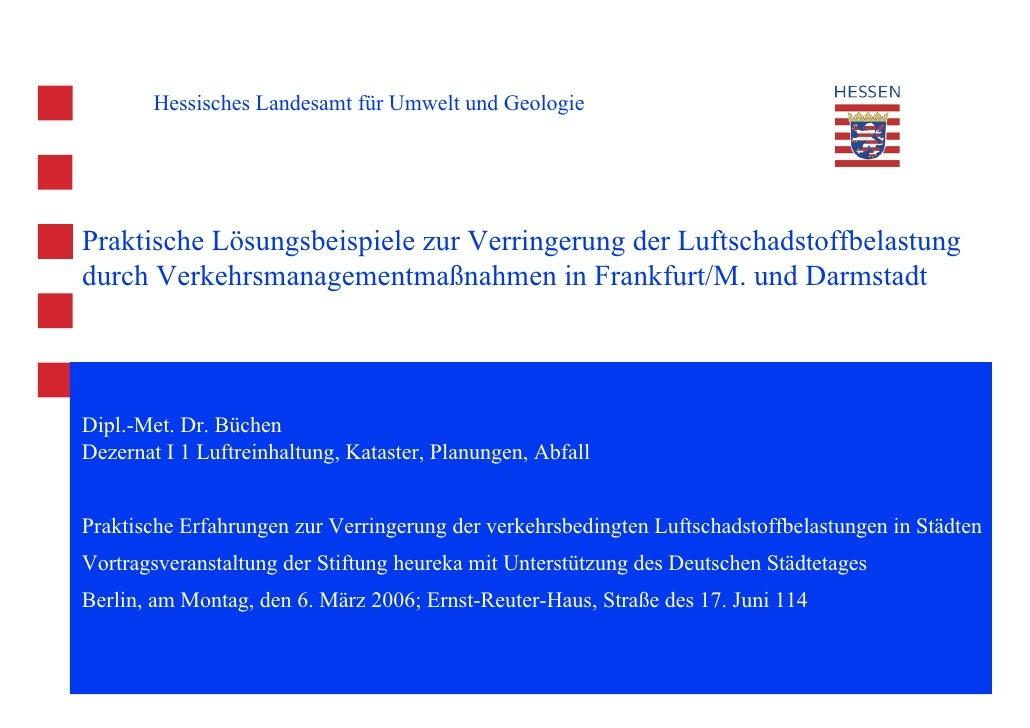 Hessisches Landesamt für Umwelt und Geologie     Praktische Lösungsbeispiele zur Verringerung der Luftschadstoffbelastung ...