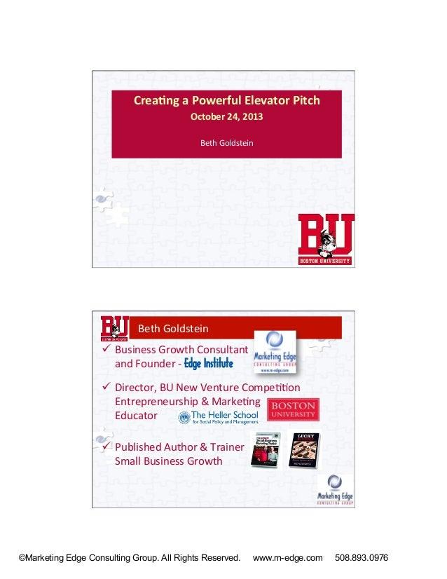 Crea%ng  a  Powerful  Elevator  Pitch   October  24,  2013      Beth  Goldstein    Beth  Goldstein...